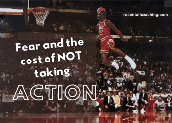Fear and the cost of not taking Action
