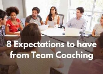 8 Expectations to have from Team Coaching