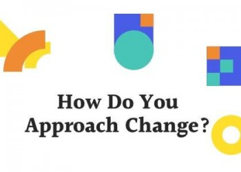 How do you approach change?