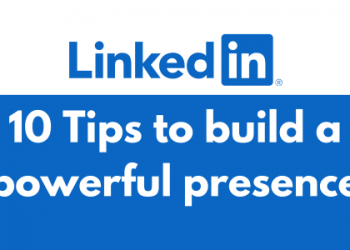 LinkedIn: 10 Tips to build a powerful profile